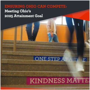 Attainment Goal 2025 - Ensuring Ohio Can Compete: Meeting Ohio's 2025 Attainment Goal